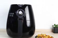 8 Keuntungan Menggoreng dengan Air Fryer, Hemat Minyak hingga Tak Bau