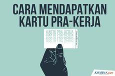 INFOGRAFIK: Cara Mendapatkan Kartu Pra-Kerja