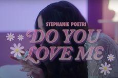 Lirik dan Chord Lagu Do You Love Me - Stephanie Poetri