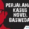 INFOGRAFIK: Perjalanan Kasus Novel Baswedan