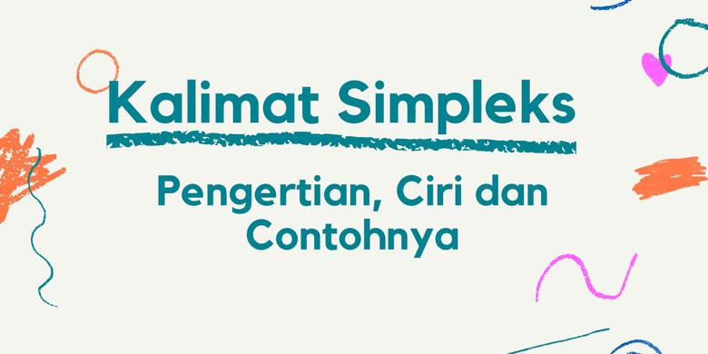 Kalimat Simpleks: Pengertian, Ciri dan Contohnya