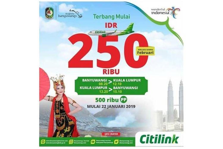 Citilink menghadirkan promo Rp 250.000 untuk penerbangan dari Banyuwangi-Kuala Lumpur dan sebaliknya.