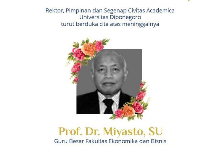 Universitas Diponegoro (Undip) Semarang berduka cita atas meninggalnya salah satu guru besarnya, Prof. Miyasto pada Rabu (24/3/2021).