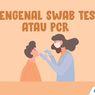 INFOGRAFIK: Mengenal Swab Test atau PCR