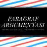 Paragraf Argumentasi: Definisi, Ciri-Ciri, Pola, dan Contoh Kalimatnya
