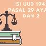 Isi UUD 1945 Pasal 29 Ayat 1 dan 2 Beserta Maknanya