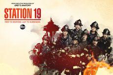 Sinopsis Station 19, Aksi Heroik Sekelompok Petugas Pemadam Kebakaran