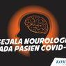 INFOGRAFIK: Mengenal Gejala Neurologis pada Pasien Covid-19