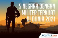 INFOGRAFIK: 5 Negara dengan Militer Terkuat di Dunia 2021