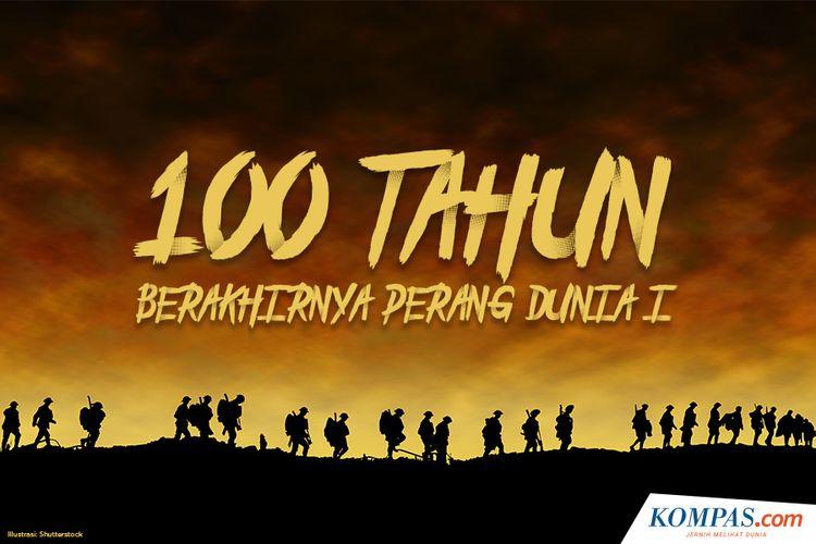 100 Tahun Berakhirnya Perang Dunia I