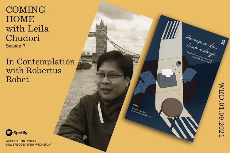 Coming Home with Leila Chudori, Season 7: In Contemplation with Robertus Robet