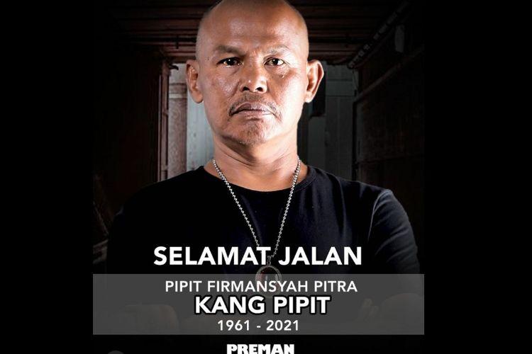 Kang Pipit, pemain sinetron dan film Preman Pensiun, meninggal dunia.