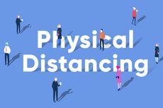 Bukti Menjaga Jarak Fisik Efektif Kurangi Penyebaran Covid-19, Studi Jelaskan