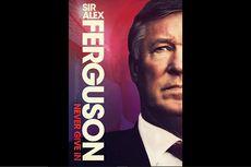Sinopsis Film Sir Alex Ferguson: Never Give In, Film Biografi Sir Alex