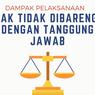 Dampak Pelaksanaan Hak Tidak Dibarengi dengan Tanggung Jawab