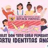 Simak Syarat dan Cara Membuat Kartu Identitas Anak di Sini