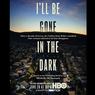 Sinopsis I'll be Gone in the Dark, Perjalanan Panjang Mengungkap Kasus The Golden State Killer