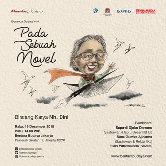 Bentara Budaya Jakarta (BBJ) didukung Gramedia Pustaka Utama menyelenggarakan diskusi mengenang karya dan kiprah Nh. Dini dengan tajuk ?Pada Sebuah Novel? pada Rabu, 19 Desember 2018 di Bentara Budaya Jakarta.