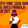 INFOGRAFIK: Peserta yang Tidak Akan Lolos Kartu Prakerja 2021