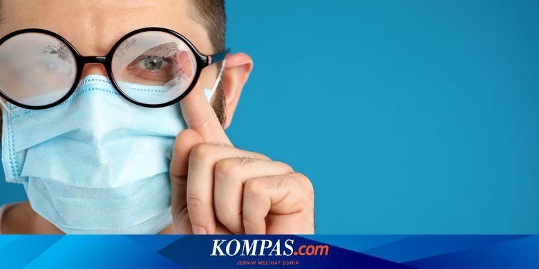 Studi soal Orang Berkacamata dan Tingkat Risiko Terpapar Covid-19 Halaman all