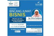 Bincang Jumat Bisnis BJB, Beberkan Tips Pengajuan Sertifikasi Halal