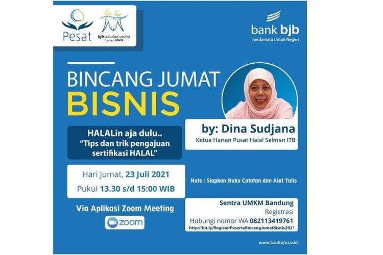 BJB menggelar webinar Bincang Jumat Bisnis BJB yang membahas tentang cara mendapatkan sertifikasi halal serta langkah-langkah apa saja yang perlu dipersiapkan oleh para pelaku usaha, Jumat (23/7/2021).