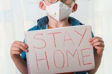 Cara Beri Pengertian pada Anak, Mengapa Harus Terus Berada di Rumah