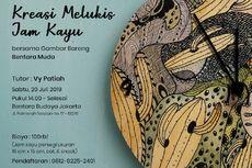 Ikut Workshop Melukis Pada Jam Kayu, Modal Bisnis Cenderamata