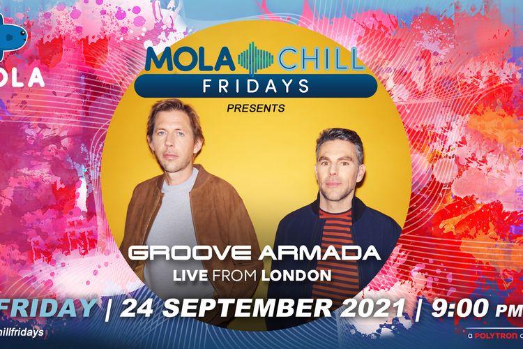 Duo musisi Groove Armada akan memeriahkan Mola Chill Fridays pada 24 September 2021 pukul 21.00 WIB.