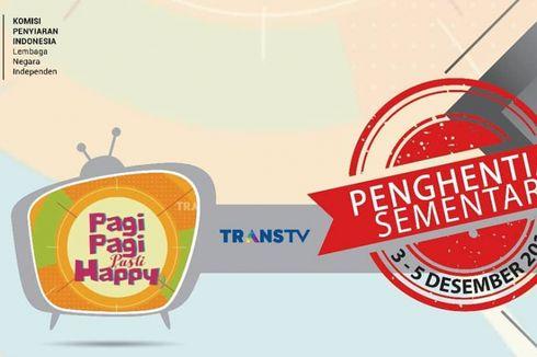 KPI Hentikan Sementara Program Pagi Pagi Pasti Happy Trans TV