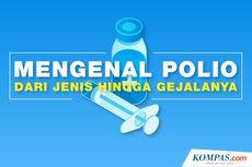 INFOGRAFIK: Mengenal Polio dari Jenis hingga Gejalanya...