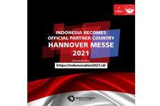 Siap Berpartisipasi, Kemenperin Tampilkan Wajah Industri Nasional di Kancah Global lewat Ajang Hannover Messe 2021