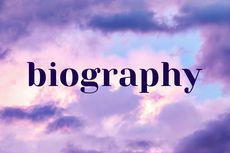 Mengenal Biografi dalam Bahasa Inggris