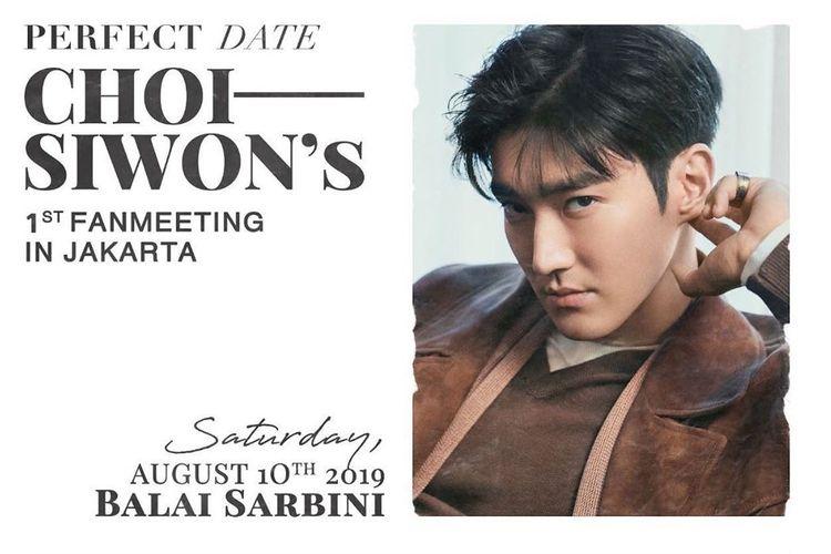 Perfect Date Choi Siwon 1st Fanmeeting in Jakarta. Fanmeeting akan digelar di Balai Sarbini, 10 Agustus 2019.