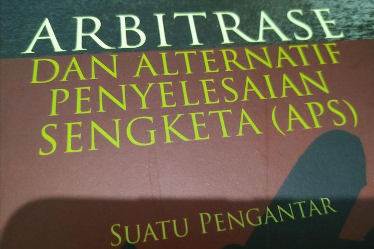 Salah satu buku yang membahas dan menjelaskan cara selesaikan sengketa bisnis lewat Badan Arbitrase Iondonesia (Bani).