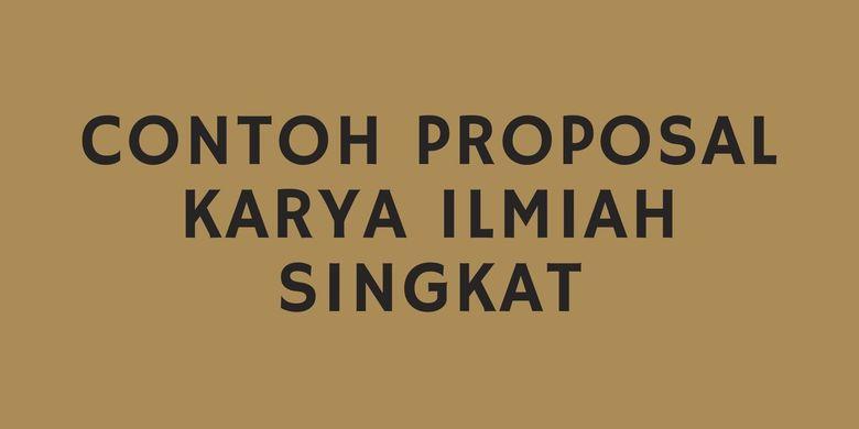 Contoh Proposal Karya Ilmiah Singkat Halaman All Kompas Com