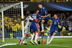 Hasil Chelsea Vs Villarreal - Kepa Pahlawan, The Blues Juara Piala Super Eropa 2021!