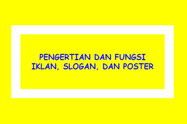 Ilustrasi pengertian dan fungsi iklan, slogan, dan poster.