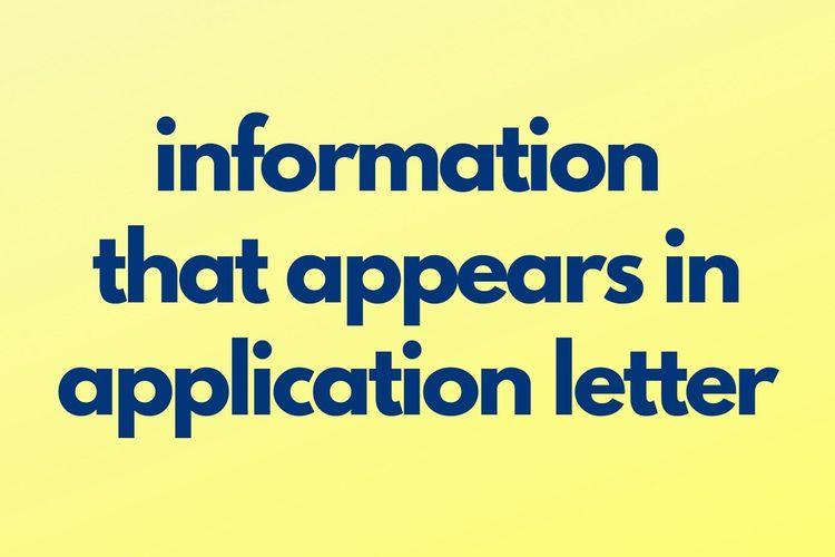 Ilustrasi informasi yang muncul di surat lamaran pekerjaan (information that appears in application letter).