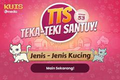 TTS - Teka - teki Santuy Ep.53 Edisi Jenis - Jenis Kucing