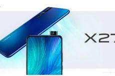 Debut 19 Maret, Inikah Spesifikasi Vivo X27