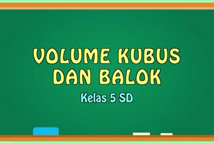 Tangkapan layar program Belajar dari Rumah TVRI 15 Mei 2020 untuk Kelas 4-5 SD berjudul Gemar Matematika bersama Pak Ridwan: Volume Bangun Ruang. Belajar dari Rumah untuk Kelas 5 SD membahas tentang volume kubus dan balok.