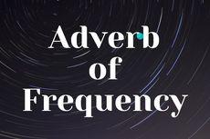 Adverb of Frequency: Sering, Jarang, dan Kadang dalam Bahasa Inggris