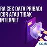 INFOGRAFIK: Cara Cek Data Pribadi Bocor atau Tidak di Internet