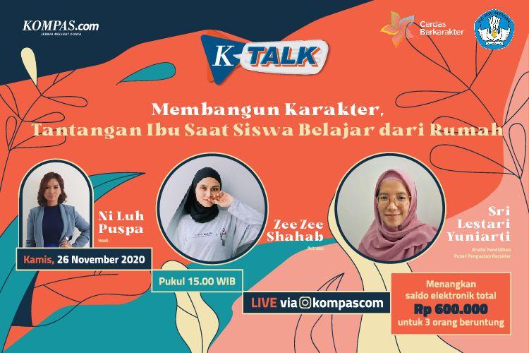 K-Talk persembahan Kompas.com bersama Pusat Pendidikan Karakter (Puspeka) Kementerian Pendidikan dan Kebudayaan dengan tema 'Membangun Karakter, Tantangan Ibu Saat Belajar dariRumah'.