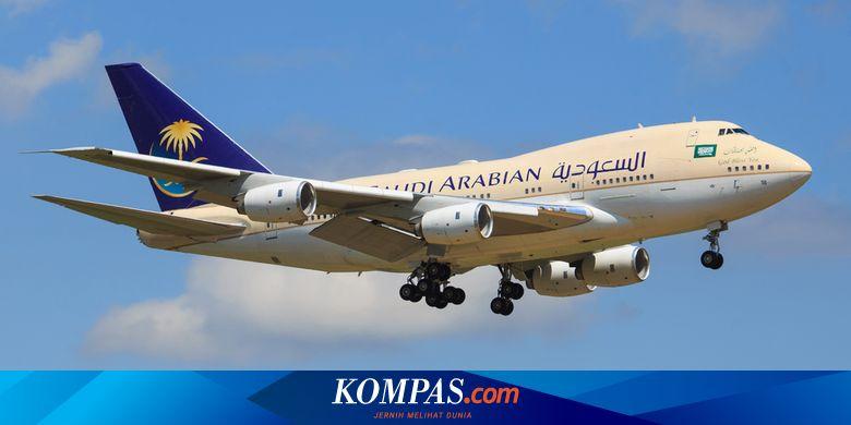 Penerbangan Arab Saudi Buka Lagi Saudi Airlines Mulai Jual Tiket Halaman All Kompas Com