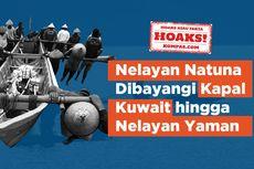 VIDEO Cek Fakta: Hoaks! Nelayan Natuna Dibayangi Kapal Kuwait hingga Nelayan Yaman
