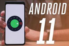 11 Fitur Baru yang Bakal Hadir di Android 11