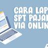 Pelaporan Dokumen Kelengkapan SPT Pajak Diperpanjang hingga 30 Juni 2020