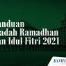 INFOGRAFIK: Panduan Ibadah Ramadhan dan Idul Fitri 2021